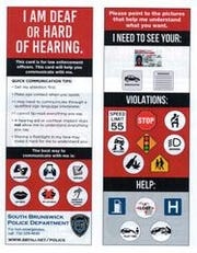 South Brunswick police have created a communication cardaimed at easing interactions between law enforcement and individuals who are deaf or have a partial hearing loss.