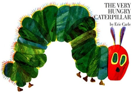 """""""The Very Hungry Caterpillar"""" by Eric Carle"""