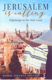 'Jerusalem Is Calling: Pilgrimage to the Holy Land' by Robbie Freeman Shugart