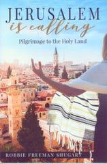 'Jerusalem Is Calling: Pilgrimage to the Holy Land' by Robbie Freeman Shugart