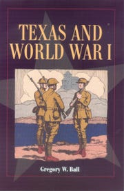 'Texas and World War I' by Gregory W. Ball
