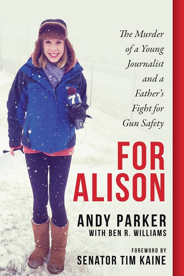 For Alison: The Murder of a Young Journalist and a Father's Fight for Gun Safety