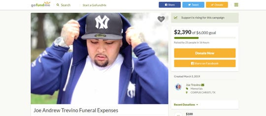 A GoFundMe page was created for Joe Andrew Trevino. Trevino, 27, was shot and killed Sunday, March 3, 2019. He was found in a pickup parked in a parking lot in the 4700 block of Ayers Street.