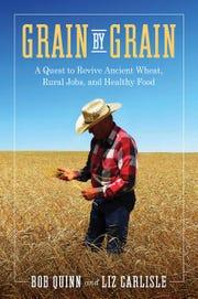 """""""Grain by Grain"""" by Bob Quinn and Liz Carlisle"""
