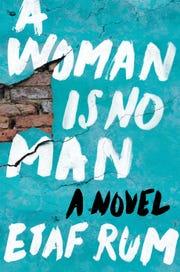 """""""A Woman Is No Man,"""" by Etaf Rum."""
