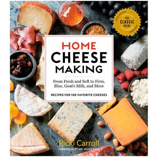"""Home Cheese Making: From Fresh and Soft to Firm, Blue, Goat's Milk and More"" by Ricki Carroll"