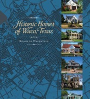 'Historic Homes of Waco, Texas' by Kenneth Hafertepe