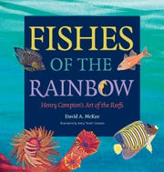 'Fishes of the Rainbow: Henry Compton's Art of the Reefs' by David A. McKee