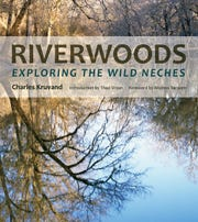 'Riverwoods: Exploring the Wild Neches' by Charles Kruvand