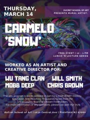 "A Lunch 'n Lecture featuring street artist Carmelo ""Snow"" will be held from noon to 1 p.m. on Thursday, March 14, at duCret School of Art, 1030 Central Ave., Plainfield."