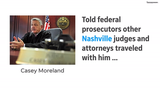 Disgraced former judge Casey Moreland told federal prosecutors that other judges went to Costa Rica with him.