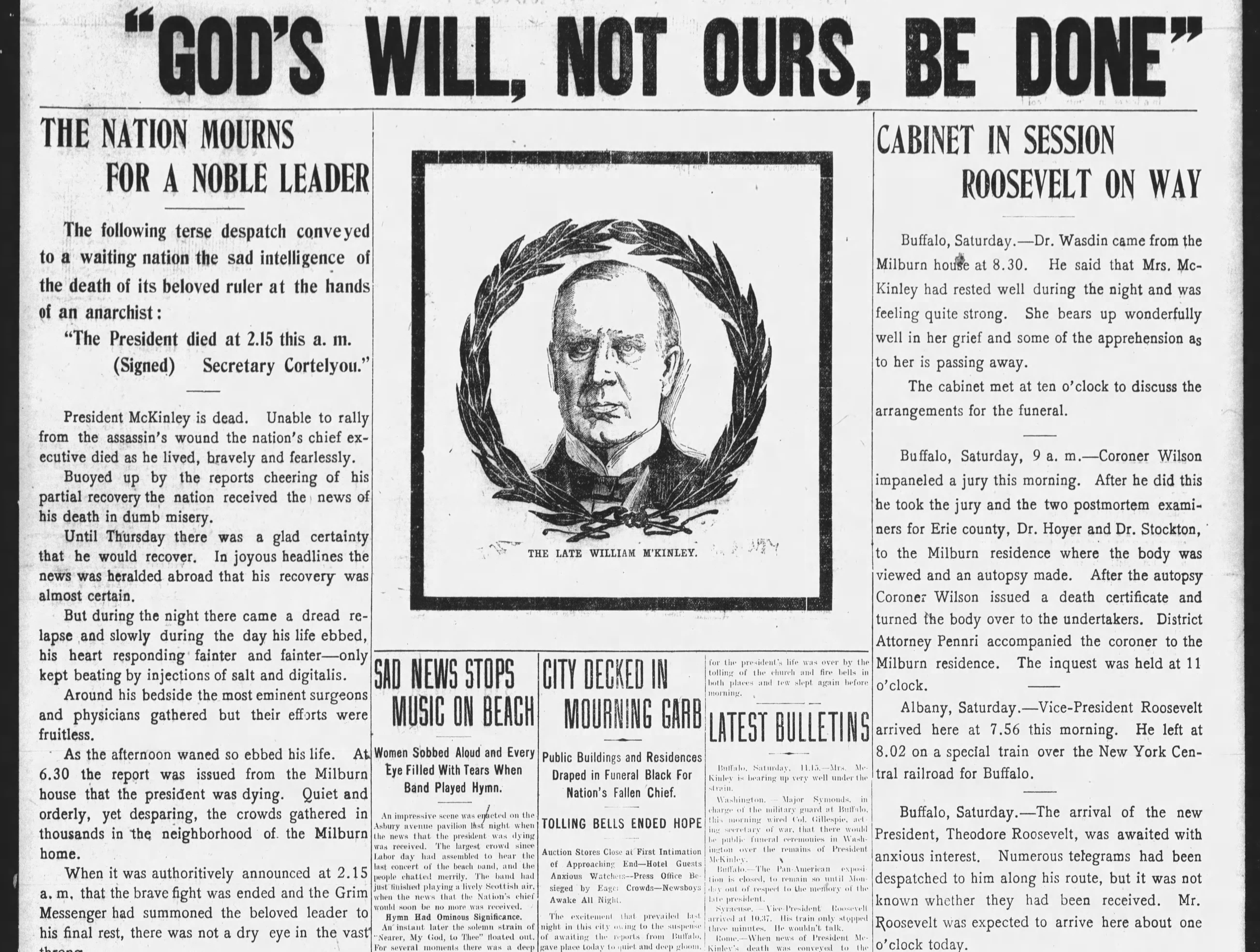 The Asbury Park Press reports President William McKinley's last words in a banner headline on Saturday, Sept. 14, 1901, the same day he dies from wounds suffered by an assassin's bullets in Buffalo, New York. Vice President Theodore Roosevelt is sworn in as the 26th president of the United States.