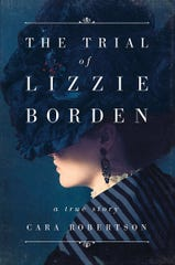 """The Trial of Lizzie Borden: A True Story"" by Cara Robertson."