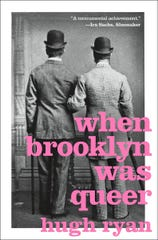 """When Brooklyn Was Queer"" by Hugh Ryan."