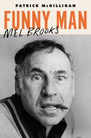Funny Man: Mel Brooks. By Patrick McGilligan.
