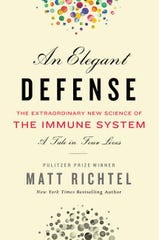 """An Elegant Defense: The Extraordinary New Science of the Immune System,"" by Matt Richtel."