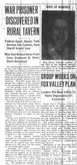 A German POW during WWII was discovered drinking in a tavern in Marblehead with the locals, according to an article that appeared July 22, 1944, in the Fond du Lac Commonwealth Reporter.
