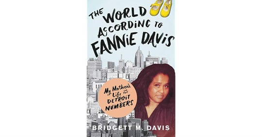 """""""The World According to Fannie Davis: My Mother's Life in the Detroit Numbers"""" by Bridgett M. Davis"""