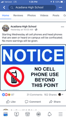 Acadiana High School posted on Facebook that cell phones and head phones seen or heard on campus will be confiscated.