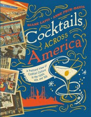 "Cocktails Across America: A Postcard View of Cocktail Culture in the 1930s, '40s and '50s"" by Diane Lapis and Anne Peck-Davis"