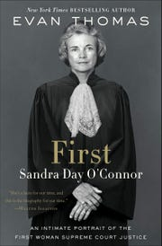 "Evan Thomas' ""First,"" a biography of Sandra Day O'Connor, will be published on Tuesday, March 19."