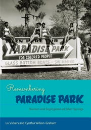 """Lu Vickers book on """"Remembering Paradise Park: Tourism and Segregation in Silver Springs"""" is the basis for exhibit at the TCC Fine Art Gallery through March 25."""
