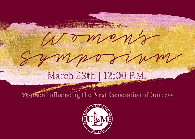 The University of Louisiana Monroe will host the 4th annual ULM Women's Symposium on Wednesday, March 27 at the Bayou Pointe Student Event Center.