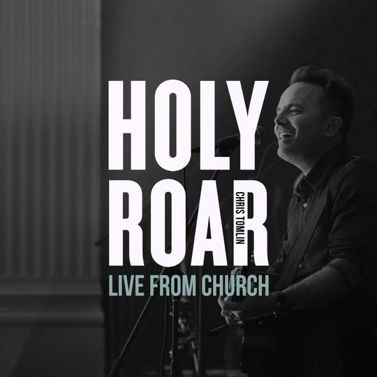 "Chris Tomlin released ""HOLY ROAR: LIVE FROM CHURCH"" on March 15."