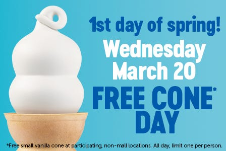 Wednesday, March 20 is Free Cone Day at Dairy Queen.