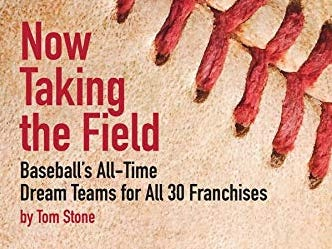 Now Taking the Field: Baseball's All-Time Dream Teams for All 30 Franchises. By Tom Stone. ACTA Publications.