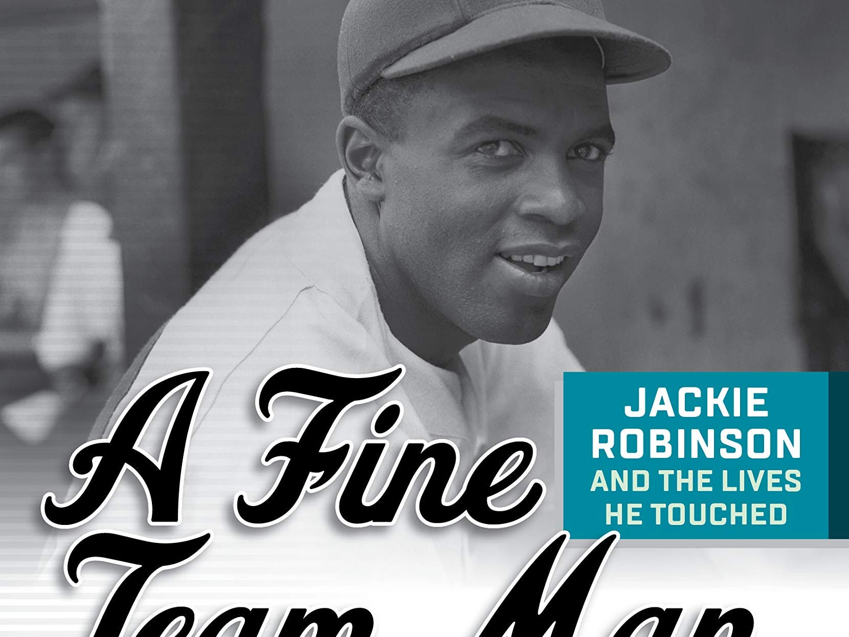A Fine Team Man: Jackie Robinson and the Lives He Touched. By Joe Cox. Lyons Press.