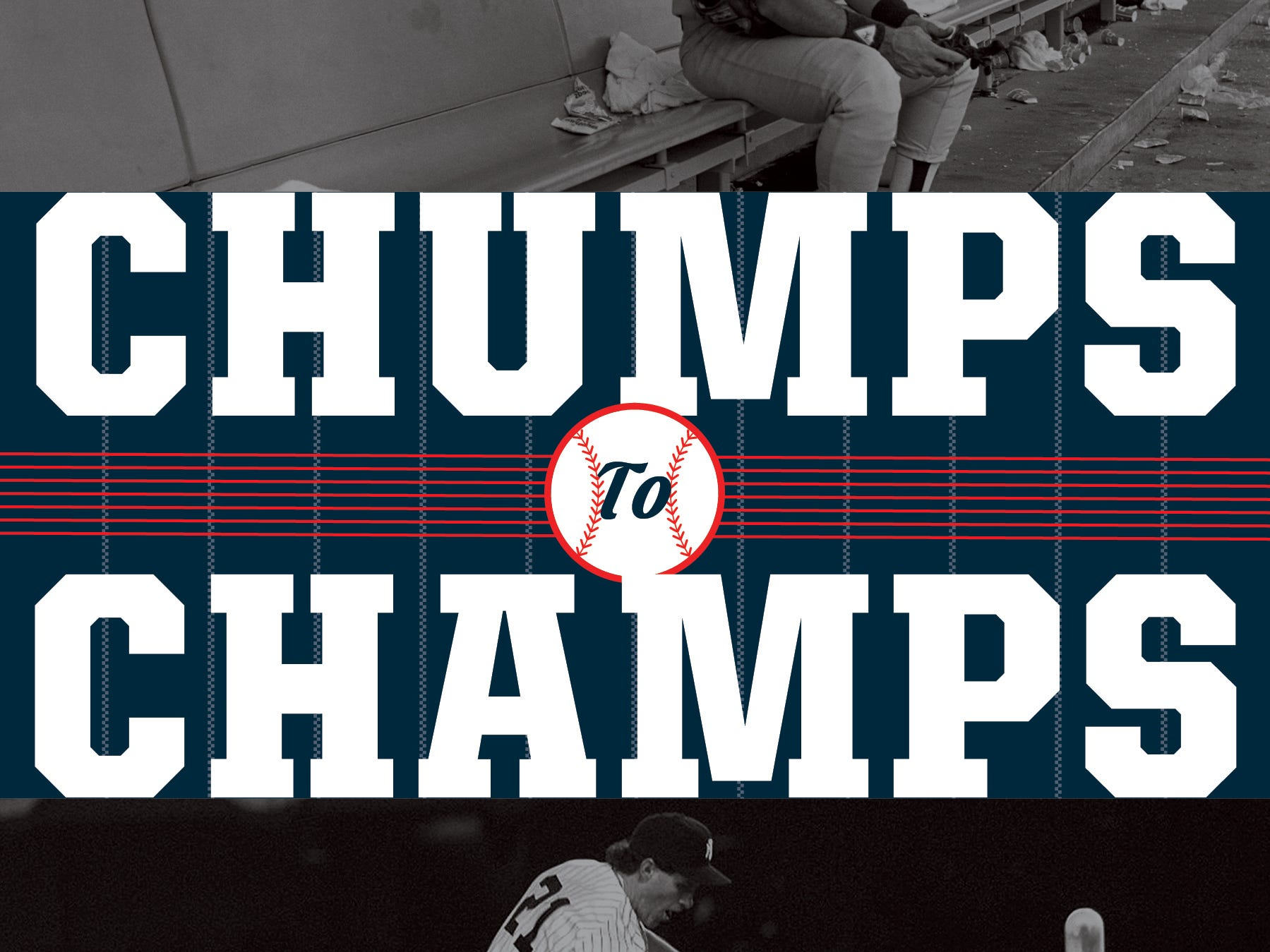 Chumps to Champs: How the Worst Teams in Yankees History Led to the '90s Dynasty. By Bill Pennington. Houghton Harcourt Mifflin