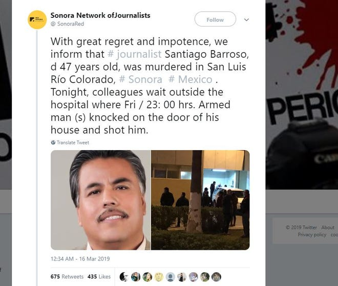 According to the Sonora Reporters Network, a journalists collective in the state, armed gunmen showed up at the home of Santiago Barroso, 47, and when he opened the door, they shot him three times.