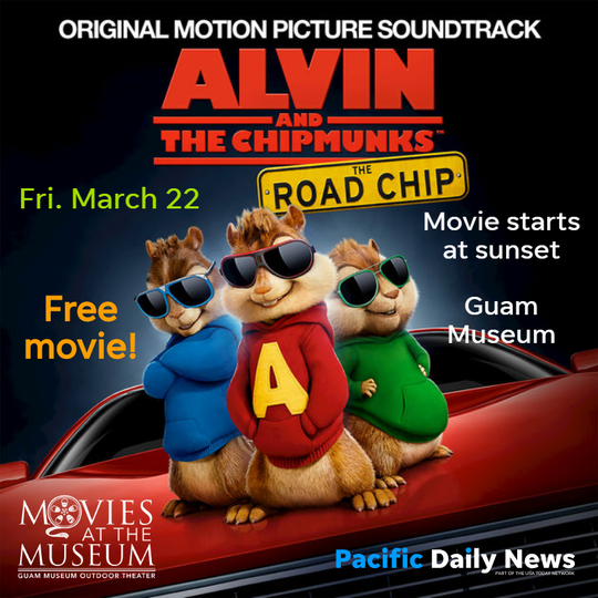 Watch Alvin and the Chipmunks: The Road Chip on Friday, March 22 at the Guam Museum. Movie starts at sunset.