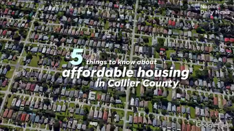 Here are five things to know about affordable housing in Collier County in 2019.