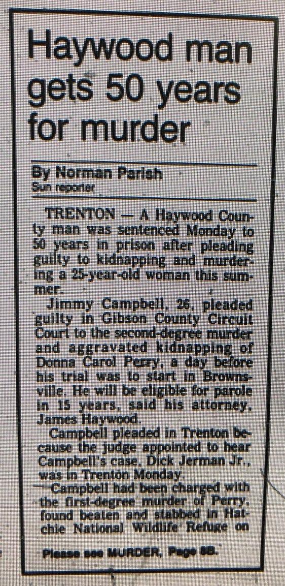 Jimmy Edward Campbell pleaded guilty to second degree murder and aggravated kidnapping in the 1986 death of Donna Perry in Gibson County Circuit Court on January 12, 1987.