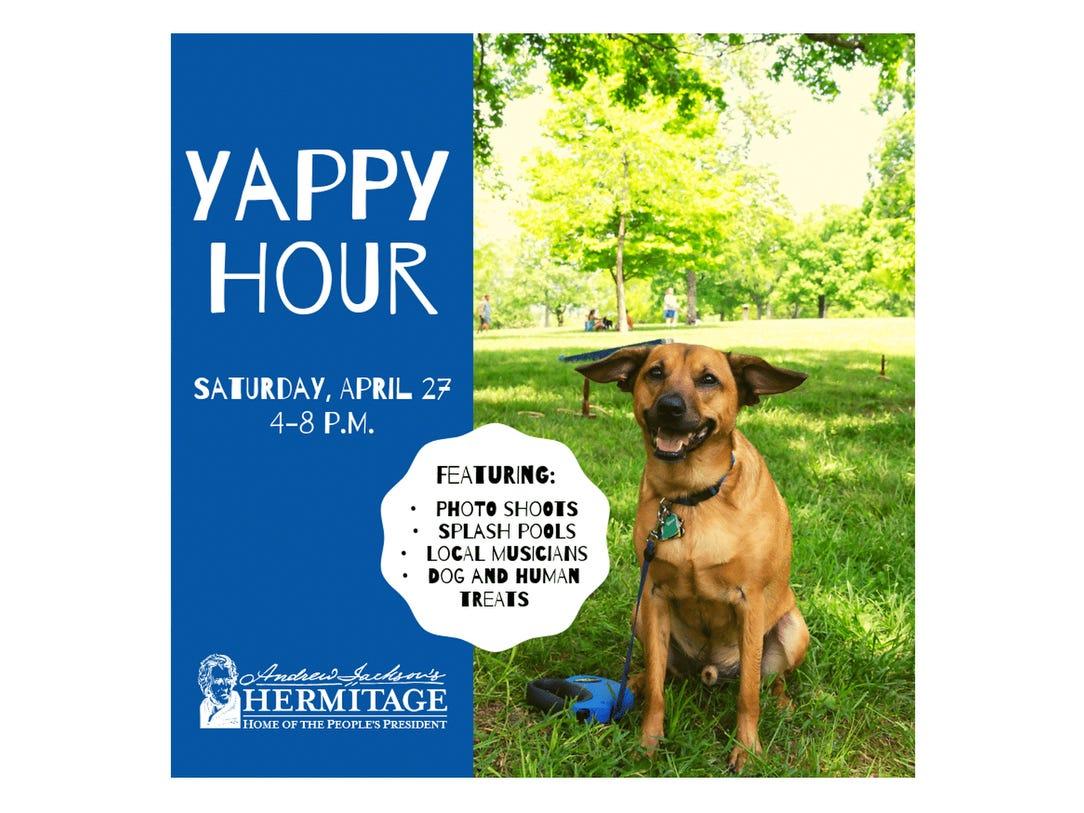 April 27 HERMITAGE YAPPY HOUR: 4-8 p.m. The Hermitage, $20, thehermitage.com