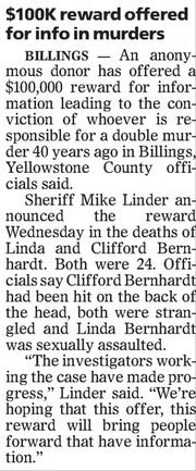 In 2013, the Great Falls Tribune ran an AP story about Billings officers offering a reward for information on the deaths of Clifford and Linda Bernhardt.