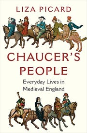 """""""Chaucer's People: Everyday Lives in Medieval England"""" by Liza Picard."""