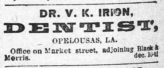 Advertisement for Dr. V. K. Irion, Dentist, that ran in the Opelousas Courier newspaper during the year 1889.