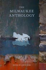 The Milwaukee Anthology. Edited by Justin Kern.