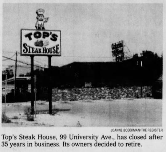 Top's Steak House, 99 University Ave., has closed after 35 years in business. Its owners decided to retire.