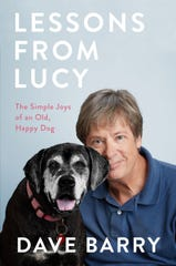 """Lessons from Lucy: The Simple Joys of an Old, Happy Dog"" by Dave Barry."