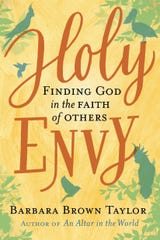 """Holy Envy: Finding God in the Faith of Others"""