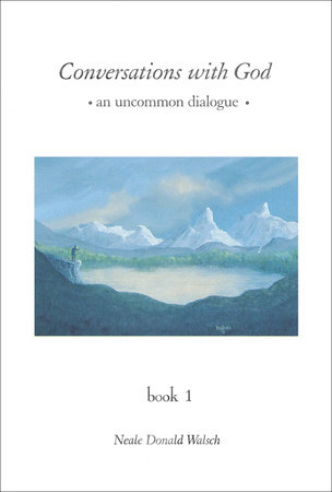 """""""Conversations With God: Book 1"""" by Neale Donald Walsch"""