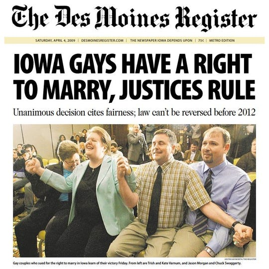 The Register's front page from April 4, 2009, one day after the Iowa Supreme Court ruled unanimously to legalize same-sex marriage across the state.