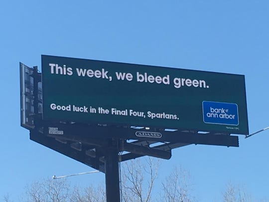 Bank of Ann Arbor put up six billboards wishing good luck to the Michigan State men's basketball team in the Final Four.