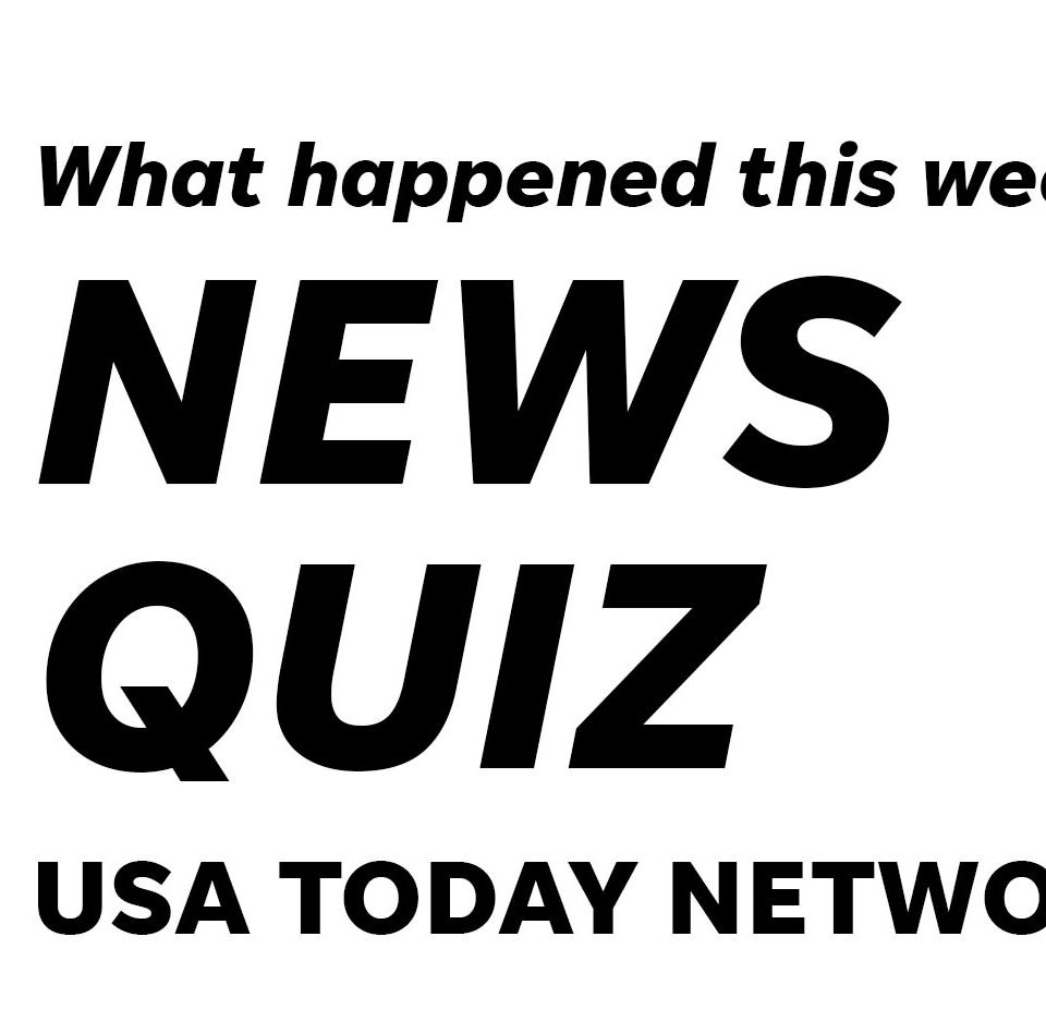 How well do you know this week's news? Take our quiz