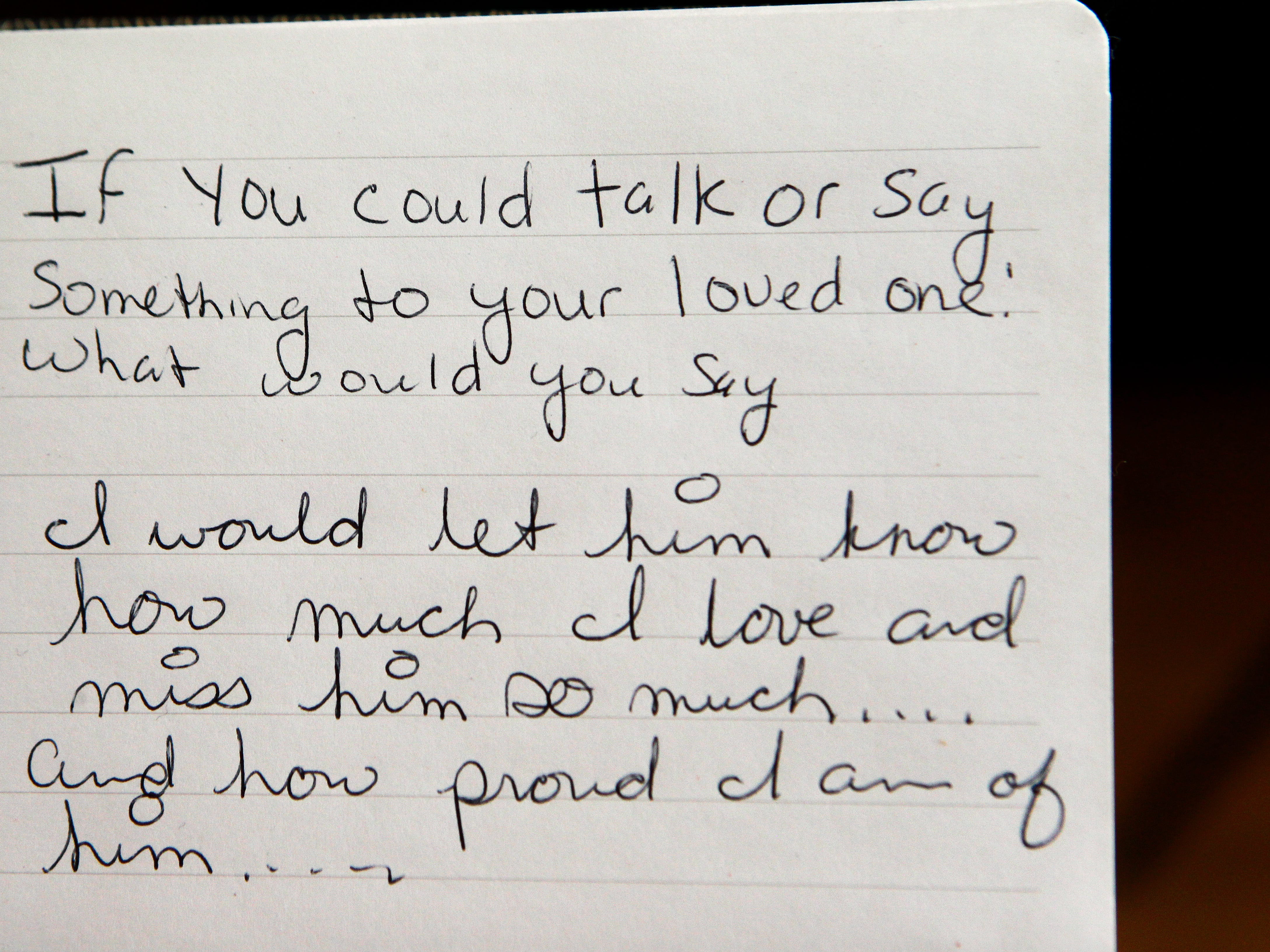 In one journal, Tanja Dixon answered a question from her grief support session: If you could talk or say something to your loved one, what would you say?