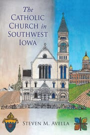 """""""The Catholic Church in Southwest Iowa: A History of the Diocese of Des Moines"""" by Steven M. Avella (Liturgical Press, 458 pages)"""